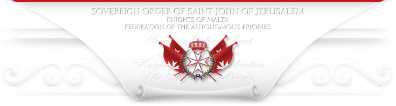 - Ordre Souverain de Saint Jean de Jérusalem, Chevaliers de Malte, Fédération des Prieurés Autonomes